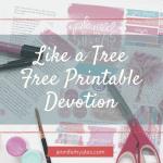 Like a Tree Free Printable Devotion