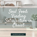 Soul Food Finding Satisfaction in Christ