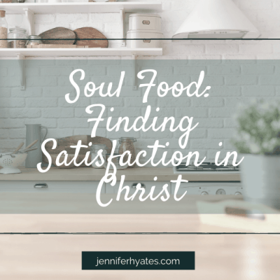 Soul Food: Finding Satisfaction in Christ