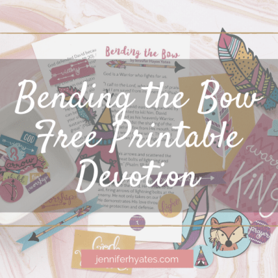 Bending the Bow | Free Printable Devotion