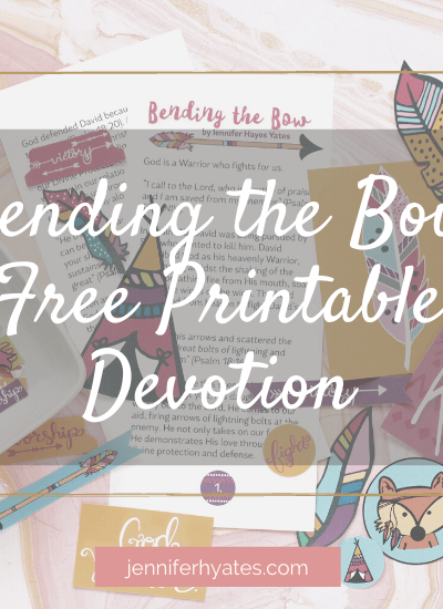 Bending the Bow Free Printable Devotion