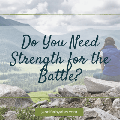 Do You Need Strength for the Battle?
