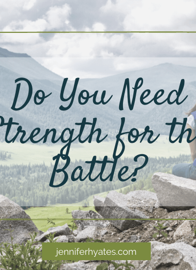 Do You Need Strength for the Battle