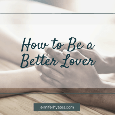 How to Be a Better Lover