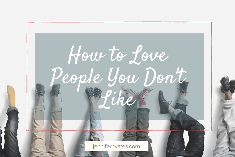 How to Love People You Don't Like