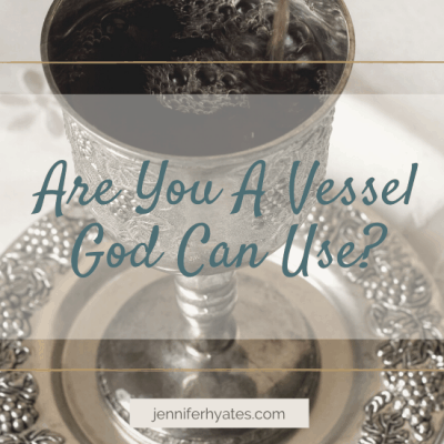 Are You a Vessel God Can Use?