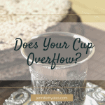 Does Your Cup Overflow