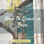 How to Grow in Love