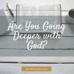 Are You Going Deeper with God_