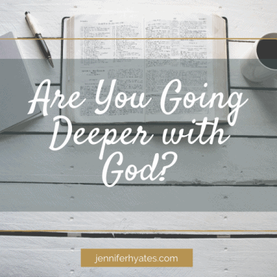 Are You Going Deeper with God?