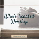 Whole hearted Worship