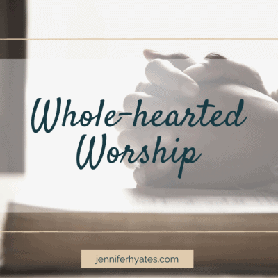 Whole-hearted Worship