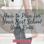 How to Plan for Your Best School Year Ever