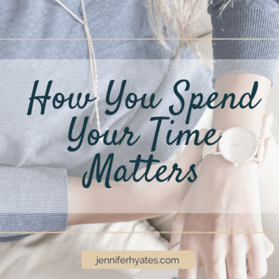 How You Spend Your Time Matters