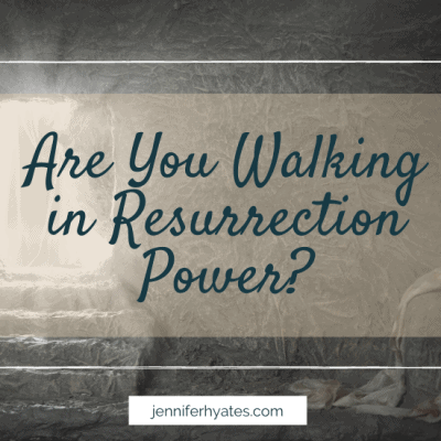Are You Walking in Resurrection Power?