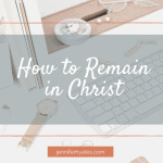 How to Remain in Christ