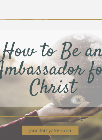 How to Be an Ambassador for Christ