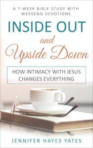 Inside Out and Upside Down: How Intimacy with Jesus Changes Everything