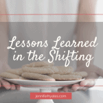 Lessons Learned in the Shifting