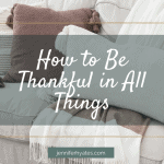 How to Be Thankful in All Things