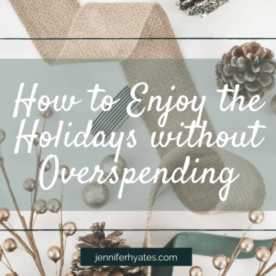 How to Enjoy the Holidays without Overspending