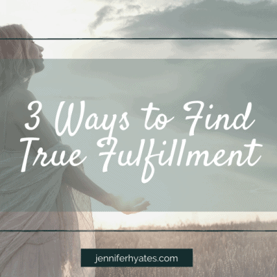 3 Ways to Find True Fulfillment