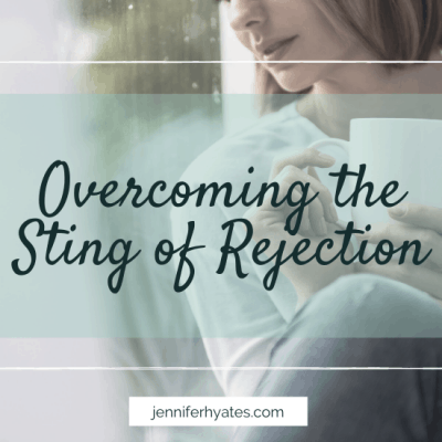 Overcoming the Sting of Rejection