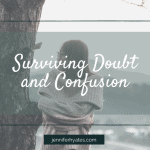 Surviving Doubt and Confusion