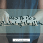 How to Be a Student of the Word