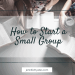 How to Start a Small Group
