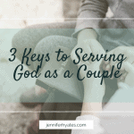 3 Keys to Serving God as a Couple