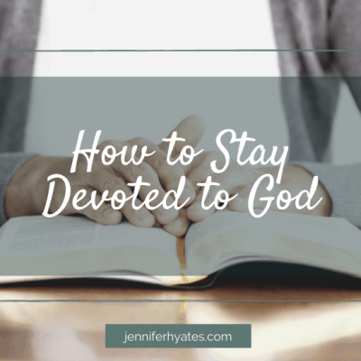 How to Stay Devoted to God