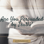 Are You Persuaded by Truth