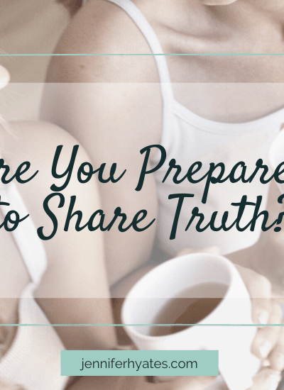 Are You Prepared to Share Truth