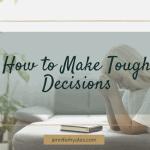 How to Make Tough Decisions