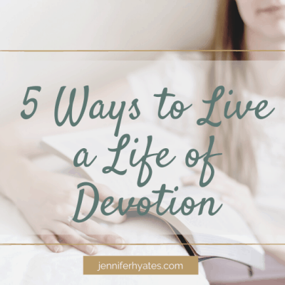 5 Ways to Live a Life of Devotion: Lessons from Anna