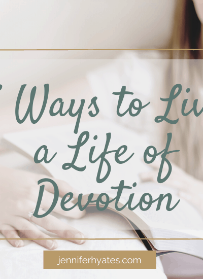 5 Ways to Live a Life of Devotion