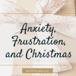 Anxiety, Frustration, and Christmas
