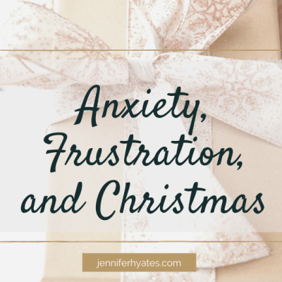 Anxiety, Frustration, and Christmas: More Lessons from Mary
