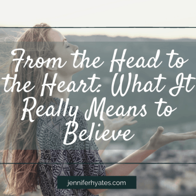 From the Head to the Heart: What It Really Means to Believe