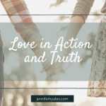 Love in Action and Truth