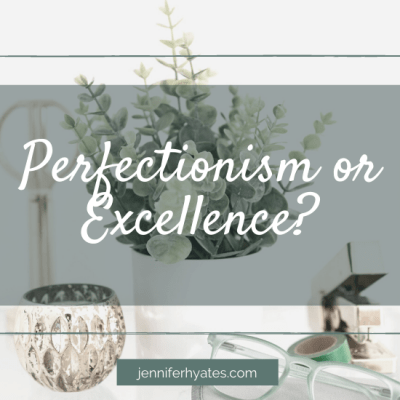 Perfectionism or Excellence?