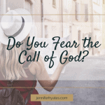 Do You Fear the Call of God