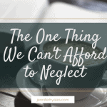 The One Thing We Can't Afford to Neglect