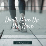 Don't Give Up the Race