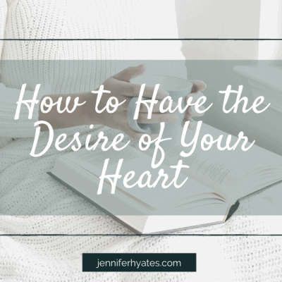 How to Have the Desire of Your Heart