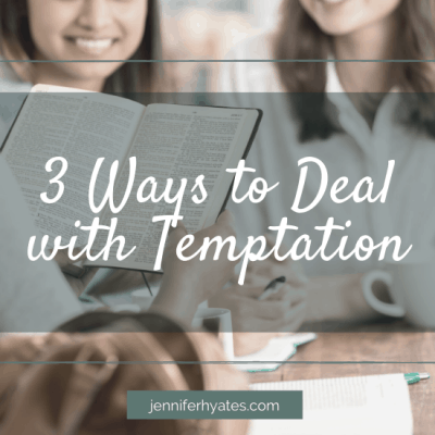 3 Ways to Deal with Temptation