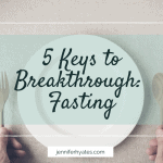 5 Keys to Breakthrough_ Fasting