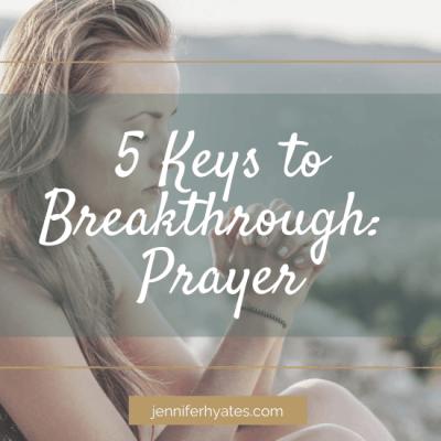 5 Keys to Breakthrough: Prayer