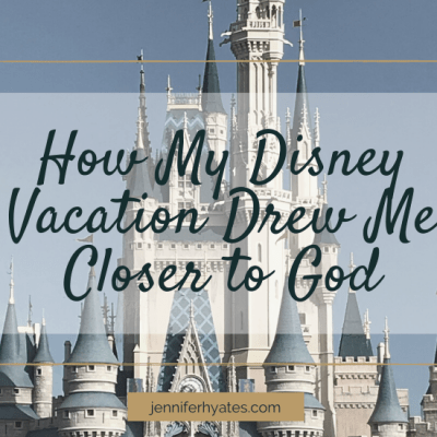 How My Disney Vacation Drew Me Closer to God